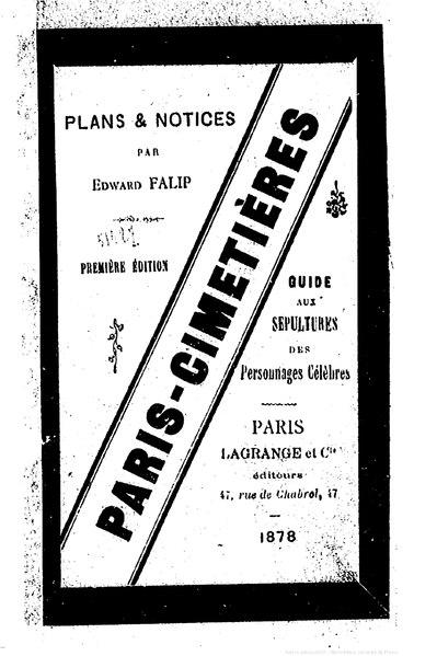 File:Falip - Guide aux sépultures des personnages célèbres inhumés dans les trois grands cimetières de Paris.pdf