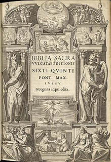 Sixto-Clementine Vulgate Official edition of Latin Vulgate promulgated in 1592 by Pope Clement VIII