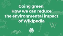 Going green- How we can reduce the environmental impact of Wikipedia.pdf