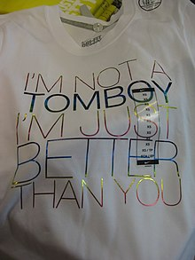 5e7c3914eb13 A Nike, Inc. T-shirt with the description: I'm not a tomboy — I'm just  better than you.