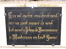 Plaque commemorating the murder of John the Fearless, on the bridge crossing the Yonne river. Montereau-Fault-Yonne - Plaque commemorating assassination of John the Fearless.jpg