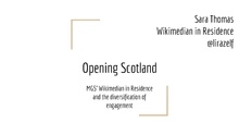 Opening Scotland MGS Wikimedian in Residence and the diversification of engagement.pdf