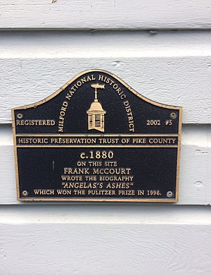 Milford, Pennsylvania - This historical marker is located in the home were Frank McCourt wrote Angelas's Ashes, in Milford, PA