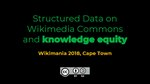 Structured Data on Commons session and panel - Wikimania 2018.pdf