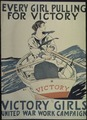"""Every Girl Pulling For Victory. Victory Girls. United War Work Campaign."" - NARA - 512614.tif"