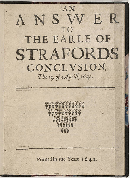 An Answer to the Earle of Strafords Conclusion, likely printed at London, April 1641 An Answer to the Earle of Strafords Conclusion 1641.jpg