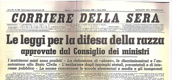 Front page of the Italian newspaper Corriere della Sera on 11 November 1938: the fascist regime has approved the racial laws. Corriere testata 1938.jpg