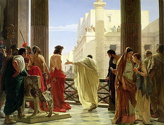 "Pontius Pilate - Ecce Homo (""Behold the Man""), Antonio Ciseri's depiction of Pilate presenting a scourged Jesus to the people of Jerusalem."