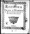 Rozmowa Polaka z Wlochem o wolnosciach y prawach polskich okolo 1616 (76788648).jpg