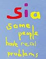 Sia - Some People Have Real Problems - Logo.jpg