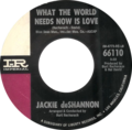 What the World Needs Now Is Love by Jackie deShannon 1965 US single.png