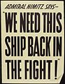 "Admiral Nimitz says - ""We need this ship back in the fight"" - NARA - 535196.jpg"