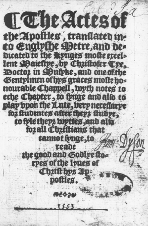 Christopher Tye - Frontispiece of Christopher Tye's only published work, the Actes of the Apostles of 1553