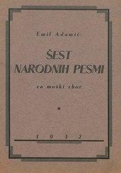 Emil Adamič: Šest narodnih pesmi za moški zbor