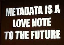 Metadata is a love note to the future (8071729256) (cropped).jpg