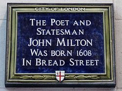 The poet and statesman john milton was born 1608 in bread street