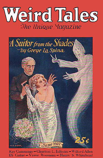 """Greye La Spina - La Spina's """"A Suitor from the Shades"""" was the cover story in the June 1927 Weird Tales"""
