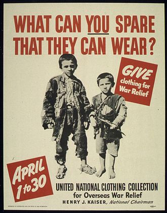 "Henry J. Kaiser - Image: ""WHAT CAN YOU SPARE THAT THEY CAN WEAR"" ""GIVE CLOTHING FOR WAR RELIEF"". NARA 516124"