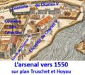 Arsenal vers 1550 sur plan Truschet et Hoyau.png