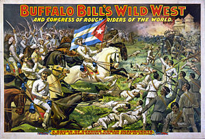 Wild West shows - Buffalo Bill's Wild West and Congress of Rough Riders of the World - Circus poster showing Buffalo Bill's congress of rough riders and Cuban insurgents in battle, c. 1898