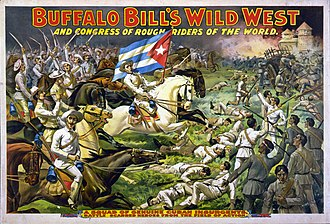Wild West shows - Poster showing Buffalo Bill's Wild West and Congress of Rough Riders of the World battling Cuban insurgents, c. 1898.