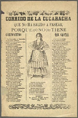 Corrido - A contemporary corrido song sheet of La cucaracha issued during the Mexican Revolution. Note the original lyrics and the reference to cartoncitos, which were a type of scrip issued as pay.