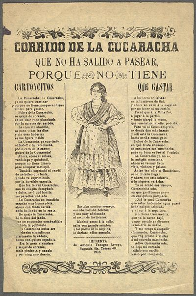 A contemporary corrido song sheet of La cucaracha issued during the Mexican Revolution. Note the original lyrics and the reference to cartoncitos, which were a type of scrip issued as pay. Corrido de la Cucaracha (Antonio Venegas).jpg