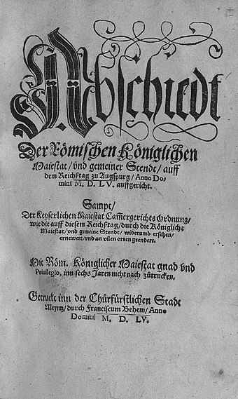 Front page of the Peace of Augsburg, which laid the legal groundwork for two co-existing religious confessions (Roman Catholicism and Lutheranism) in the German-speaking states of the Holy Roman Empire Druck Augsburger Reichsfrieden.jpg