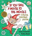 If You Take a Mouse to the Movies, by children's book illustrator Felicia Bond.jpeg