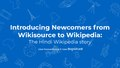 Introducing newcomers from Wikisource to Wikipedia-Case Study from Hindi Wikipedia, WMWM 2021.pdf