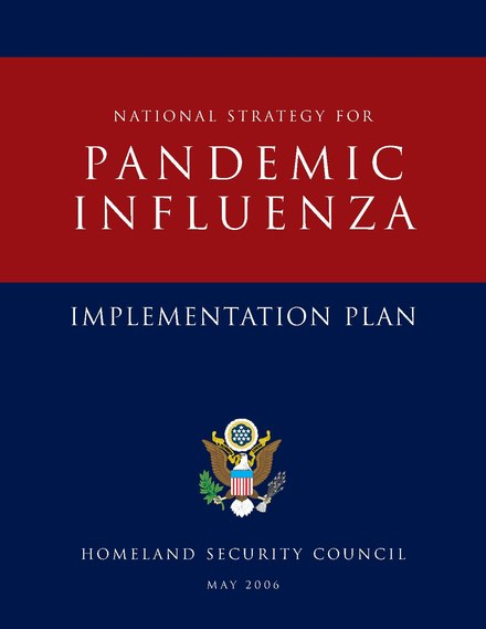 National Strategy for Pandemic Influenza - Implementation Plan. Document by the Home Land Security Council of the United States Pandemic-influenza-implementation.pdf