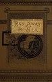 Ran away to sea- an autobiography for boys (IA ranawaytoseaauto00reid 1).pdf