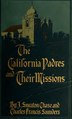 The California padres and their missions (IA californiapadres00saun).pdf