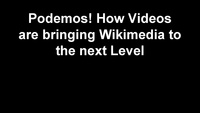 2015-07-19 Podemos! How Videos are bringing Wikimedia to the next Level.pdf
