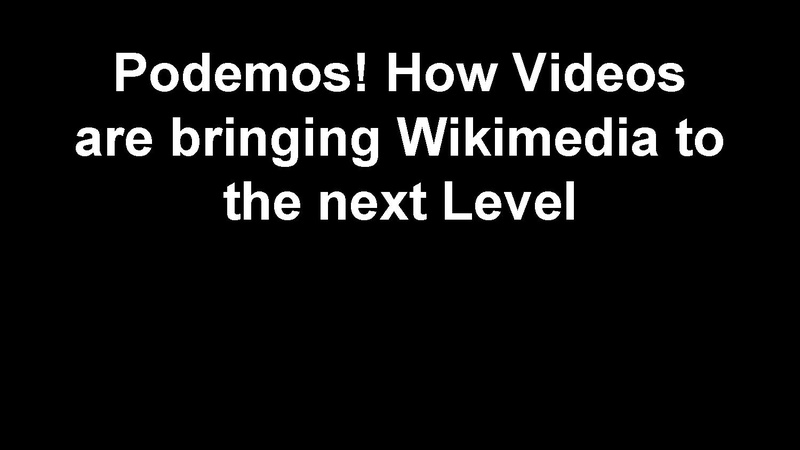 File:2015-07-19 Podemos! How Videos are bringing Wikimedia to the next Level.pdf