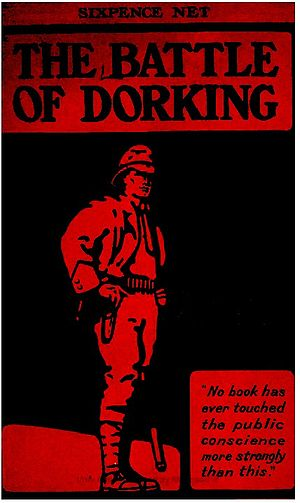 Invasion literature - The Battle of Dorking (1871) triggered an explosion of invasion literature. Cover page from a 1914 edition.