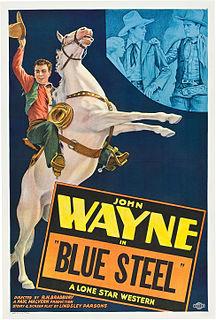 <i>Blue Steel</i> (1934 film) 1934 western film starring John Wayne directed by Robert N. Bradbury