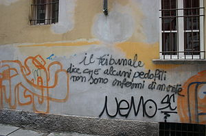 "Anti-pedophile activism - Anti-pedophile graffiti in Milan. It reads: ""The Tribunal says some pedophiles are not mentally sick"" (implying they are therefore responsible and criminal)."