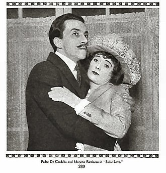 Pedro de Cordoba - With Marjorie Rambeau in the play Sadie Love (1915), later made into a 1919 film starring Billie Burke.