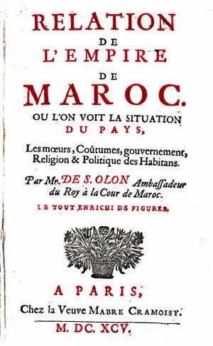 François Pidou de Saint Olon - Relation de l'Empire du Maroc, by François Pidou de Saint Olon, 1695.