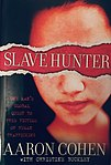 Slave Hunter, One Man's Global Quest To Free Victims of Human Trafficking.jpg