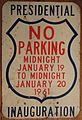 THE ULTIMATE NO PARKING SIGN 1961, JOHN F. KENNEDY PRESIDENTIAL INAUGURATION NO PARKING SIGN, JANUARY 20, 1961.jpg
