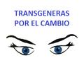 Transgéneras por el cambio.png