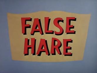 False Hare - Title card