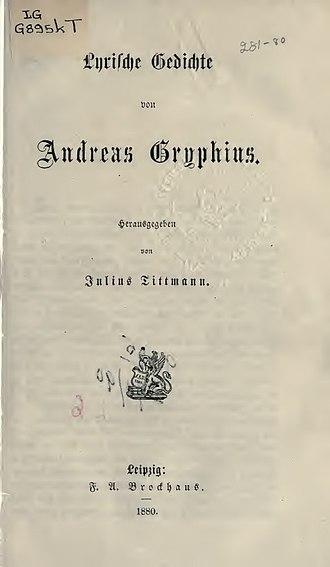 Andreas Gryphius - Lyrische Gedichte (1880)