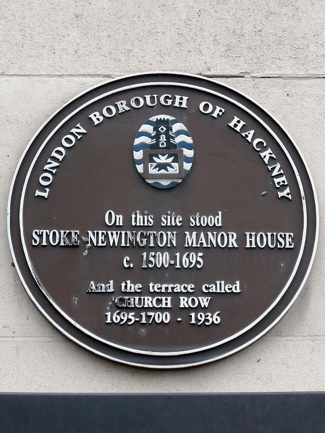Stoke Newington Manor House and Church Row brown plaque - On this site stood  Stoke Newington Manor House c.1500 – 1695  And the terrace called  Church Row  1695-1700 – 1936