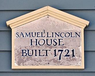 Samuel Lincoln - Samuel Lincoln House, Hingham, Massachusetts, built by grandson of immigrant Samuel on land he purchased
