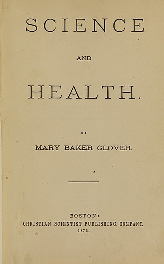 Science and Health with Key to the Scriptures - First edition of Science and Health (1875)