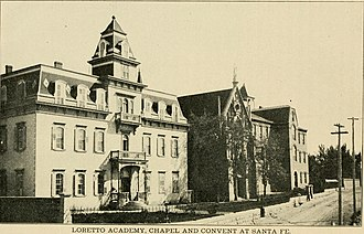 Loretto Chapel - Loretto Academy in 1904, including the chapel at center