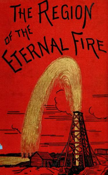 File:The region of the eternal fire; an account of a journey to the petroleum region of the Caspian in 1883.djvu